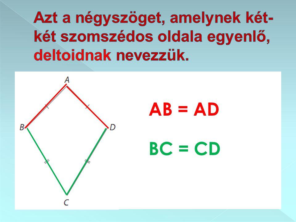 AC – főátló, amely egyben a deltoid szimmetriatengelye szimmetriatengelye is.