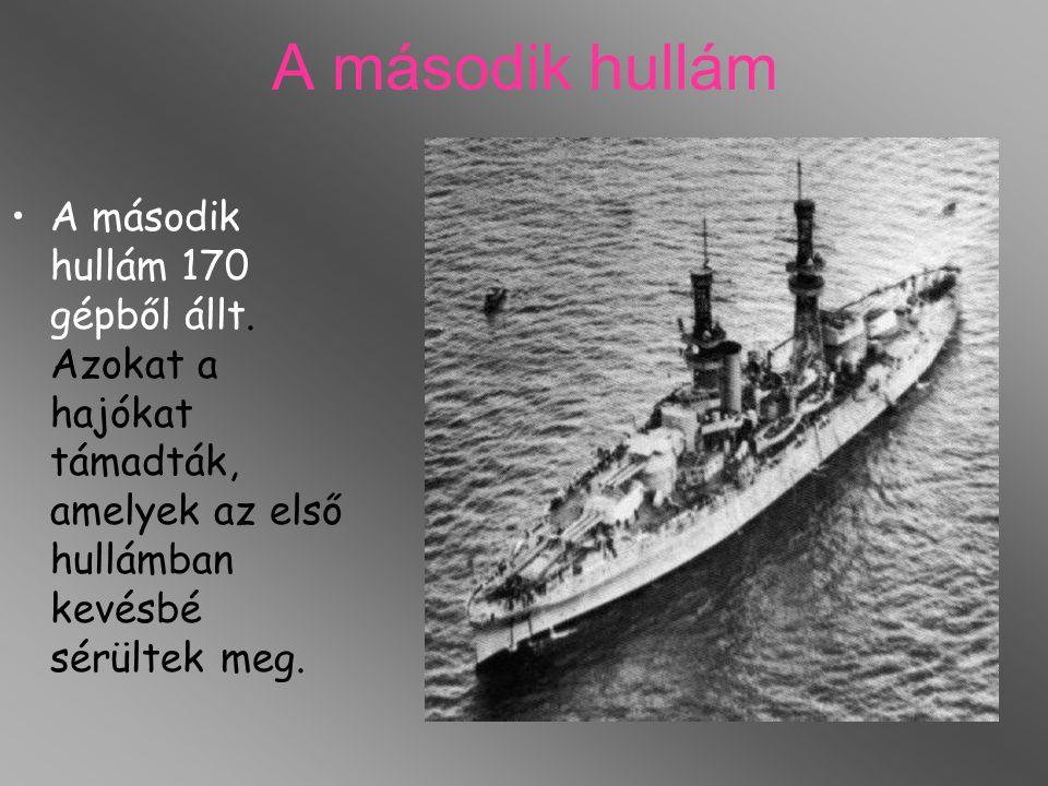 A második hullám A második hullám 170 gépből állt. Azokat a hajókat támadták, amelyek az első hullámban kevésbé sérültek meg.