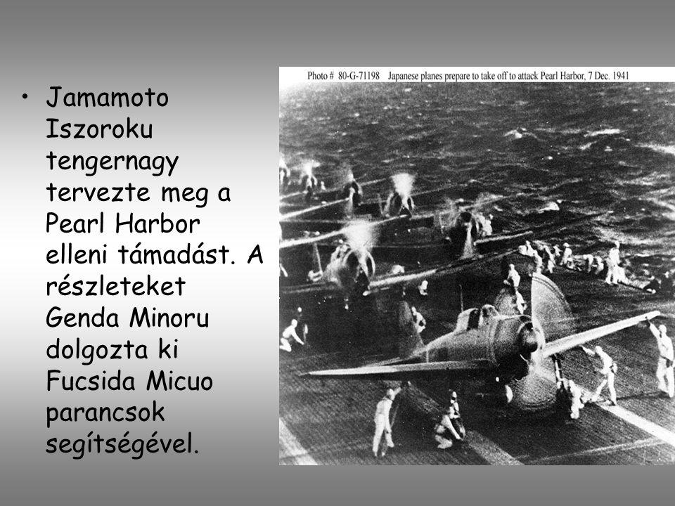 Jamamoto Iszoroku tengernagy tervezte meg a Pearl Harbor elleni támadást. A részleteket Genda Minoru dolgozta ki Fucsida Micuo parancsok segítségével.