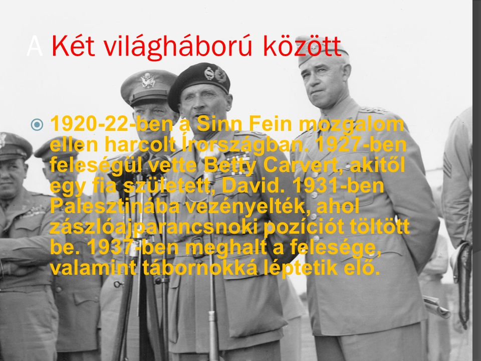 Második világháború elején  1939-40-ben hadosztályparancsnok volt Franciaországban.