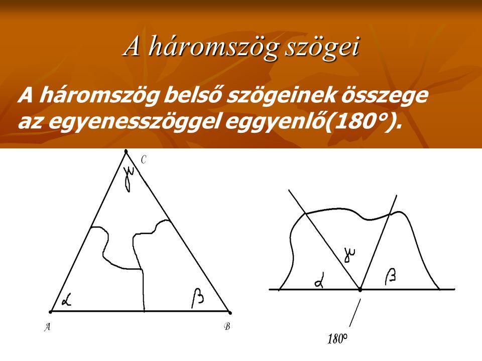 befogó átfogó Mindegyik szöge hegyesszög Egy szöge derékszög Egy szöge tompaszög A háromszögek szögeik szerint a következ ő képpen csoportosíthatjuk:
