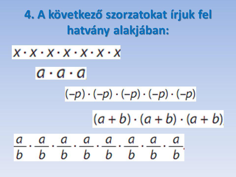 5. A következő számokat írjuk fel a 10 hatványaként: