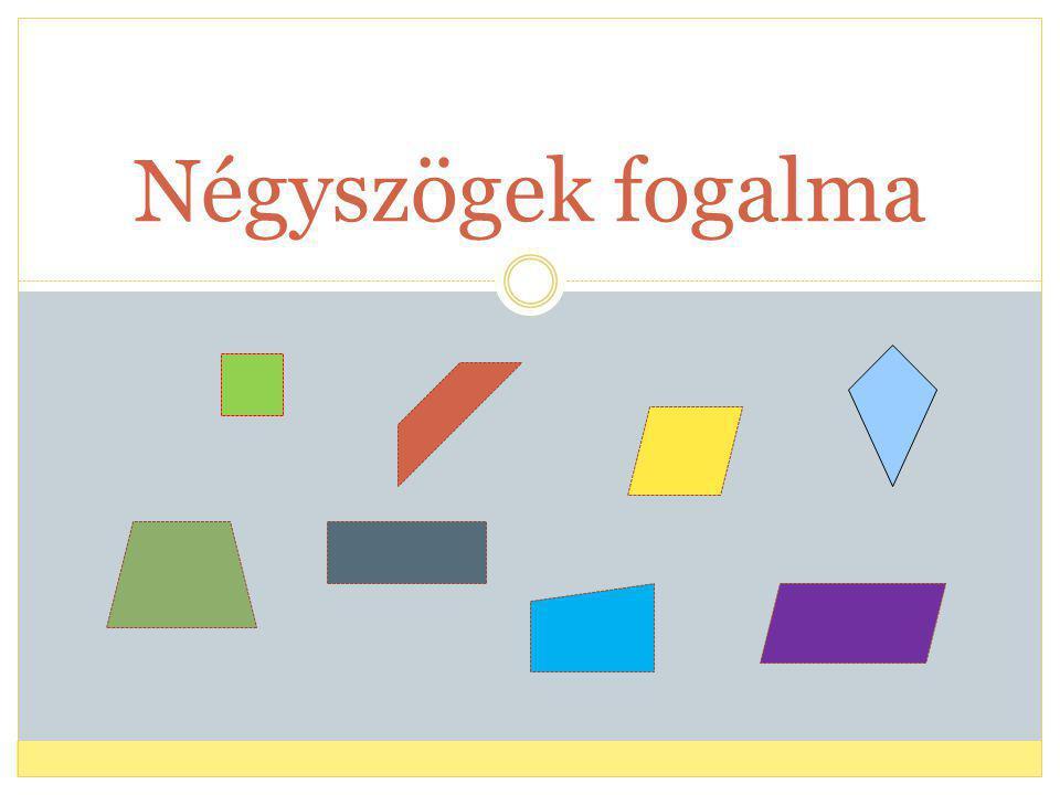 A négyszögek olyan síkidomok, melyeknek négy csúcsa, négy oldala és négy szöge van.