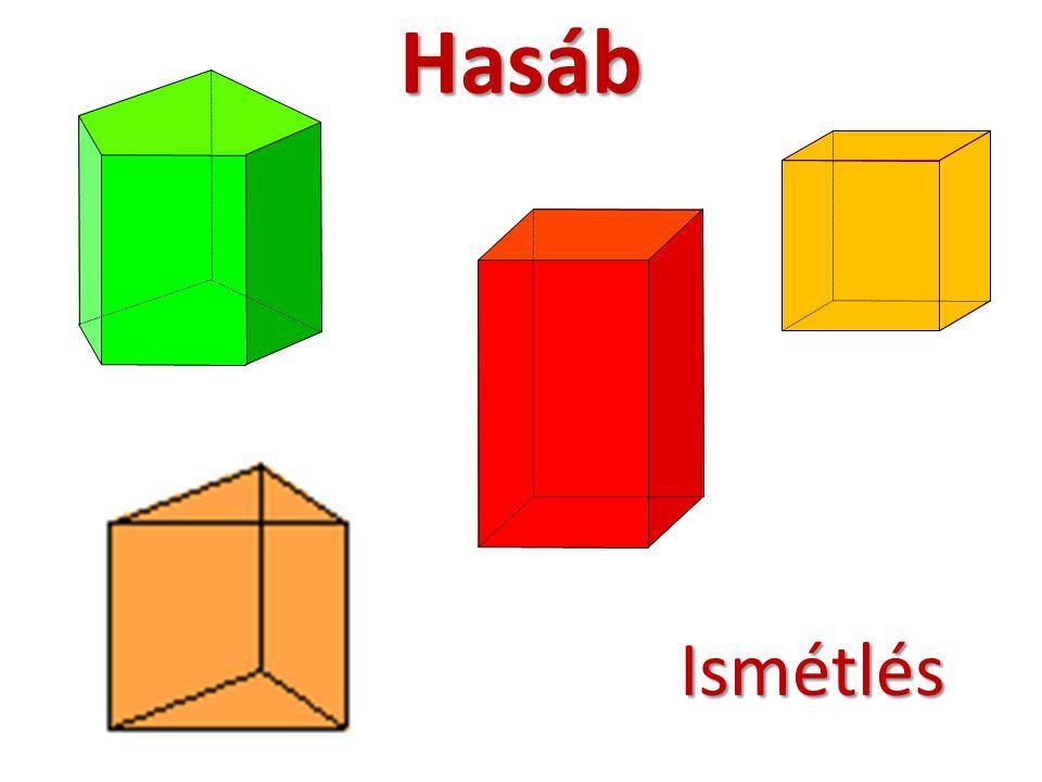 Hasáb Hasáb Ismétlés