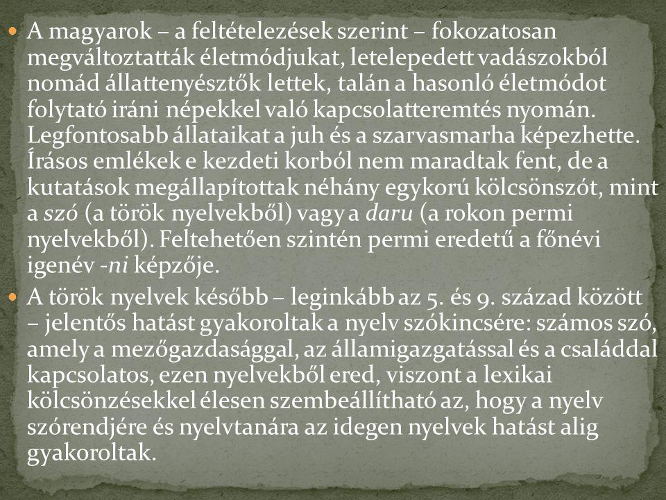 A magyarok – a feltételezések szerint – fokozatosan megváltoztatták életmódjukat, letelepedett vadászokból nomád állattenyésztők lettek, talán a hason