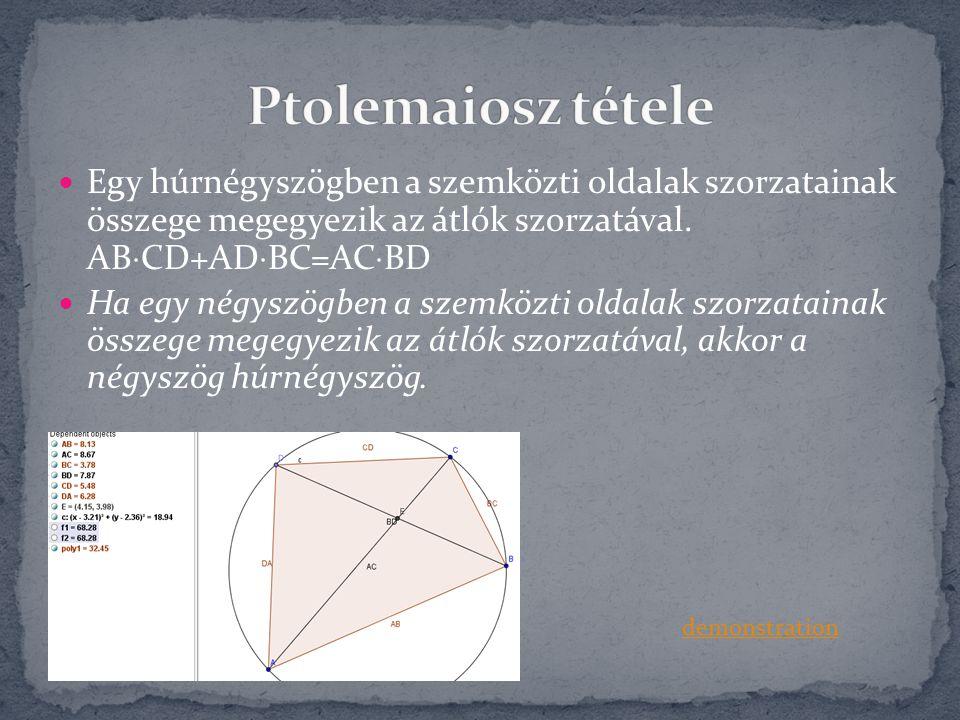 Egy húrnégyszögben a szemközti oldalak szorzatainak összege megegyezik az átlók szorzatával. AB  CD+AD  BC=AC  BD Ha egy négyszögben a szemközti ol