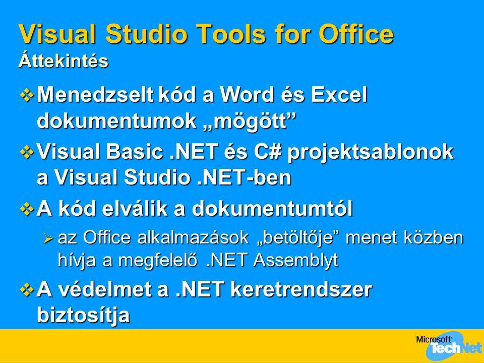 """Visual Studio Tools for Office Áttekintés  Menedzselt kód a Word és Excel dokumentumok """"mögött""""  Visual Basic.NET és C# projektsablonok a Visual Stu"""