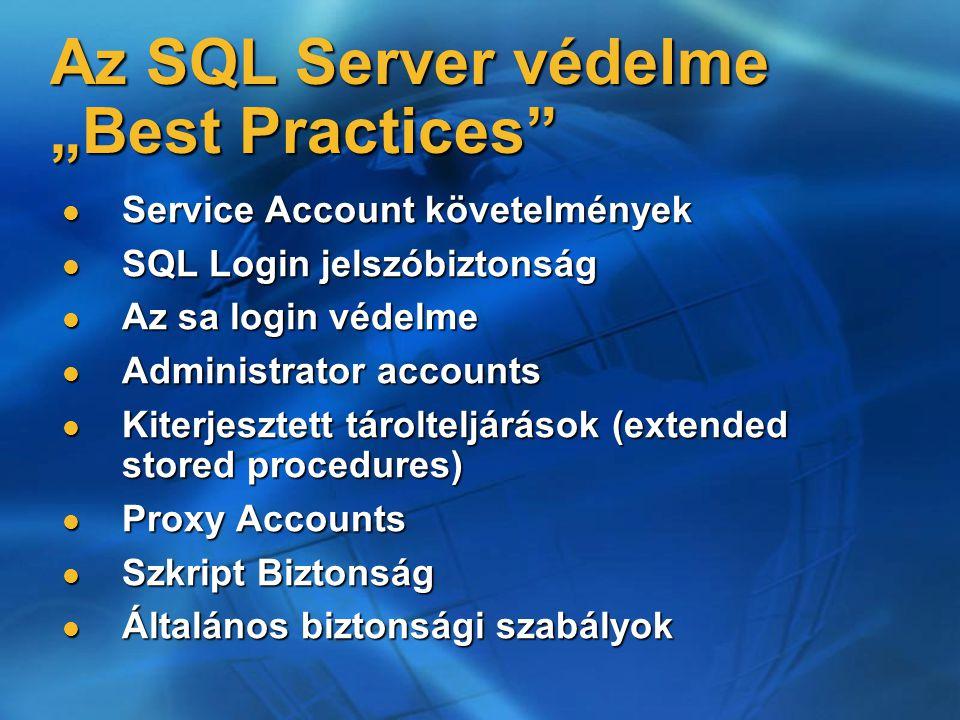 """Az SQL Server védelme """"Best Practices"""" Service Account követelmények Service Account követelmények SQL Login jelszóbiztonság SQL Login jelszóbiztonság"""