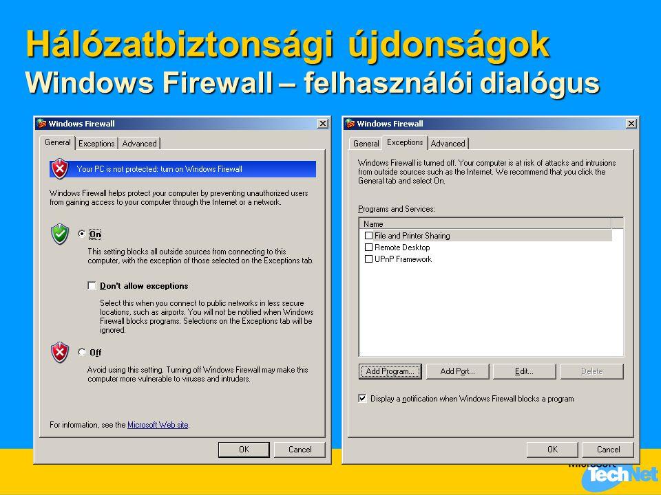 Hálózatbiztonsági újdonságok Windows Firewall – felhasználói dialógus