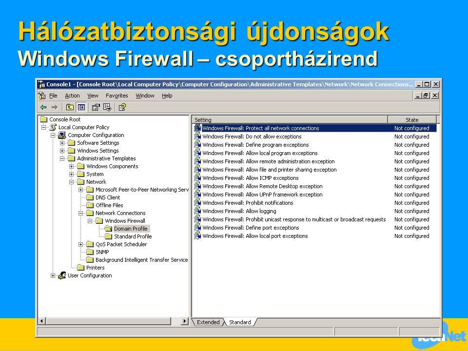 Hálózatbiztonsági újdonságok Windows Firewall – csoportházirend