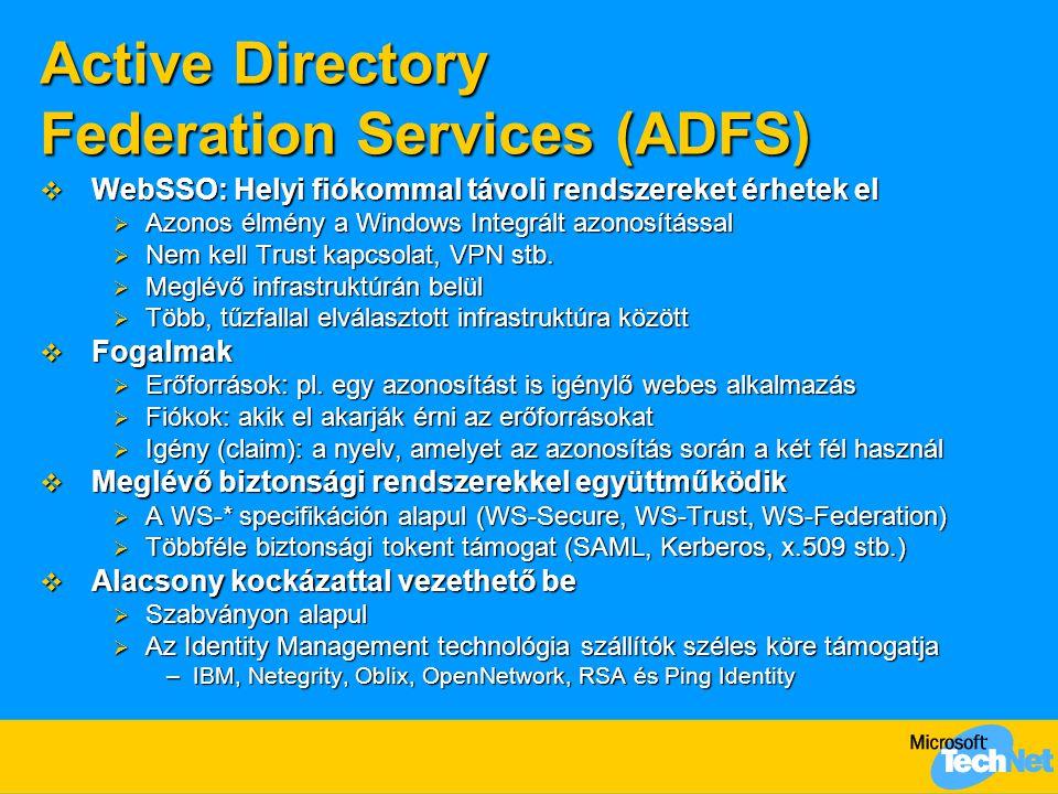 Active Directory Federation Services (ADFS)  WebSSO: Helyi fiókommal távoli rendszereket érhetek el  Azonos élmény a Windows Integrált azonosítással