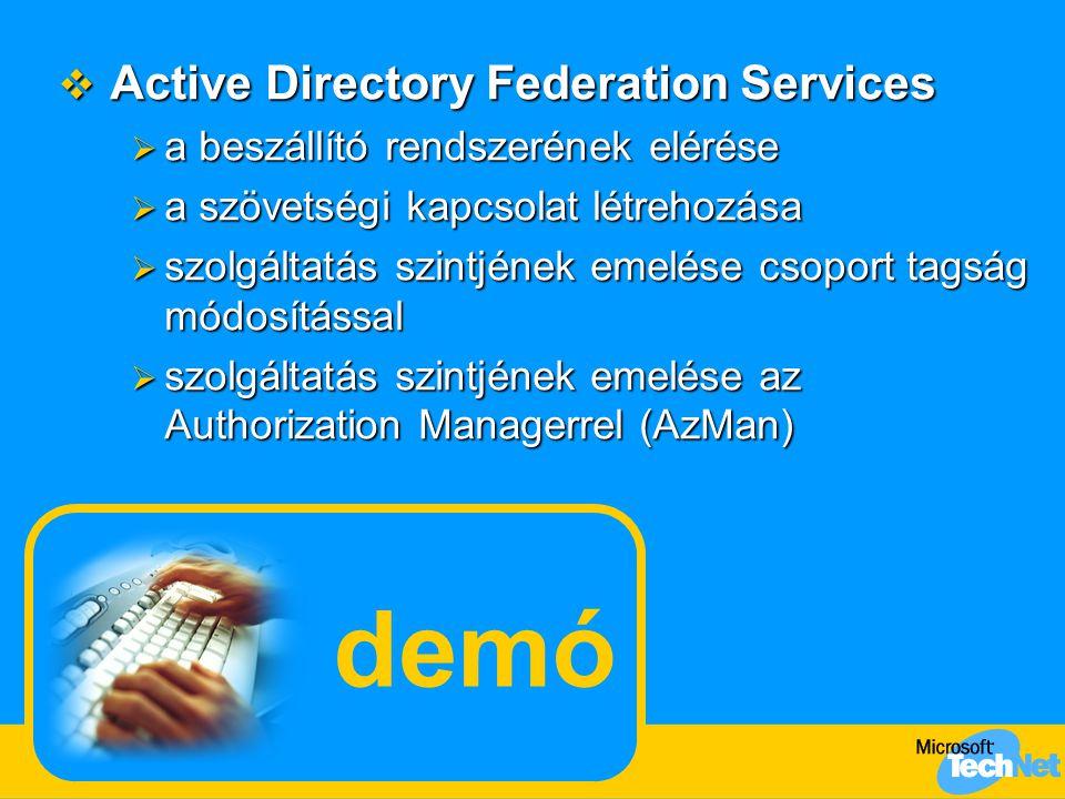 demó  Active Directory Federation Services  a beszállító rendszerének elérése  a szövetségi kapcsolat létrehozása  szolgáltatás szintjének emelése
