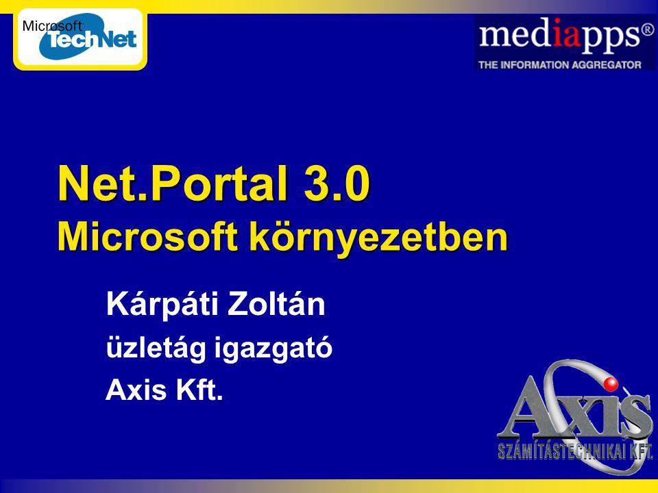 Net.Portal 3.0 Microsoft környezetben Kárpáti Zoltán üzletág igazgató Axis Kft.