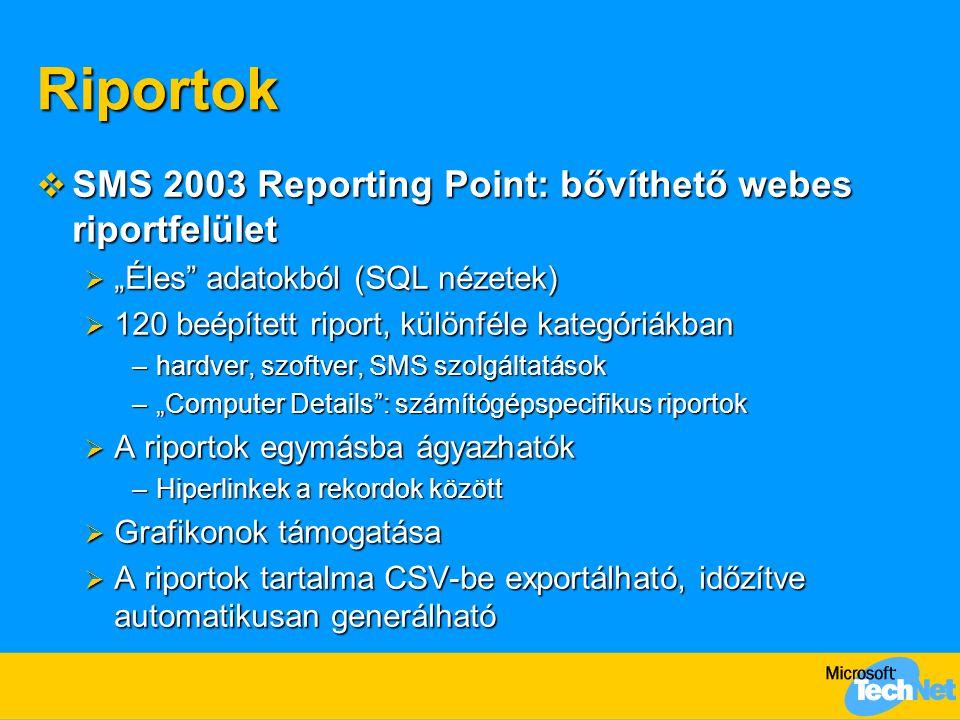 """Riportok  SMS 2003 Reporting Point: bővíthető webes riportfelület  """"Éles adatokból (SQL nézetek)  120 beépített riport, különféle kategóriákban –hardver, szoftver, SMS szolgáltatások –""""Computer Details : számítógépspecifikus riportok  A riportok egymásba ágyazhatók –Hiperlinkek a rekordok között  Grafikonok támogatása  A riportok tartalma CSV-be exportálható, időzítve automatikusan generálható"""