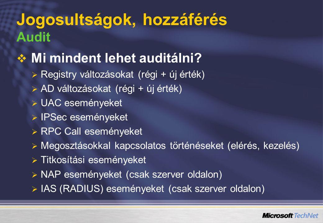   Mi mindent lehet auditálni?   Registry változásokat (régi + új érték)   AD változásokat (régi + új érték)   UAC eseményeket   IPSec esemén
