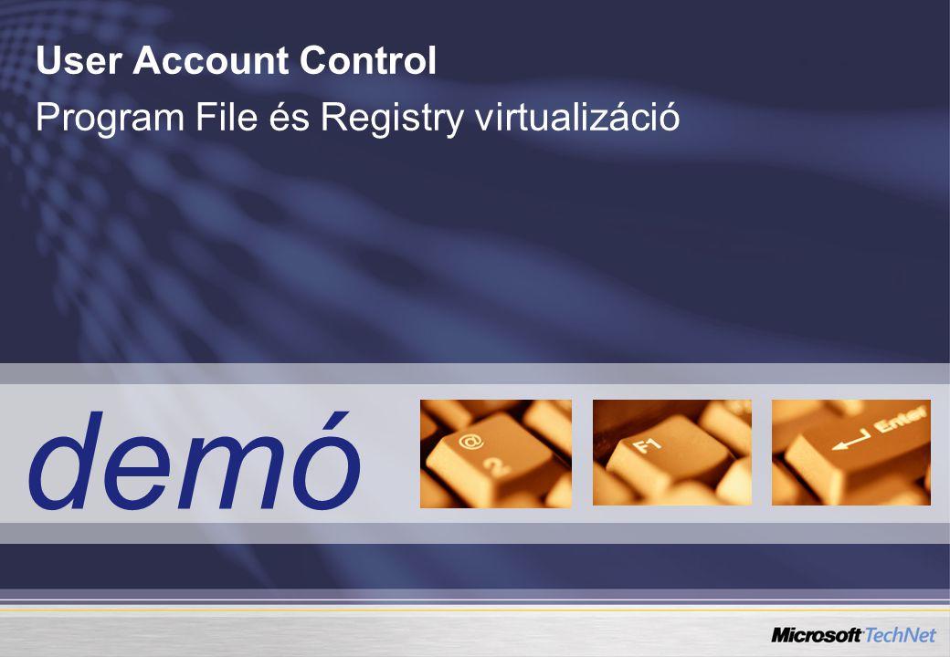 demó User Account Control Program File és Registry virtualizáció