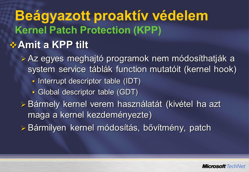  Amit a KPP tilt  Az egyes meghajtó programok nem módosíthatják a system service táblák function mutatóit (kernel hook)  Interrupt descriptor table