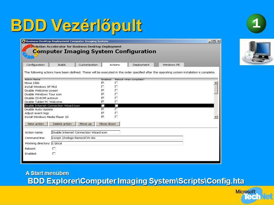 BDD Vezérlőpult A Start menüben BDD Explorer\Computer Imaging System\Scripts\Config.hta