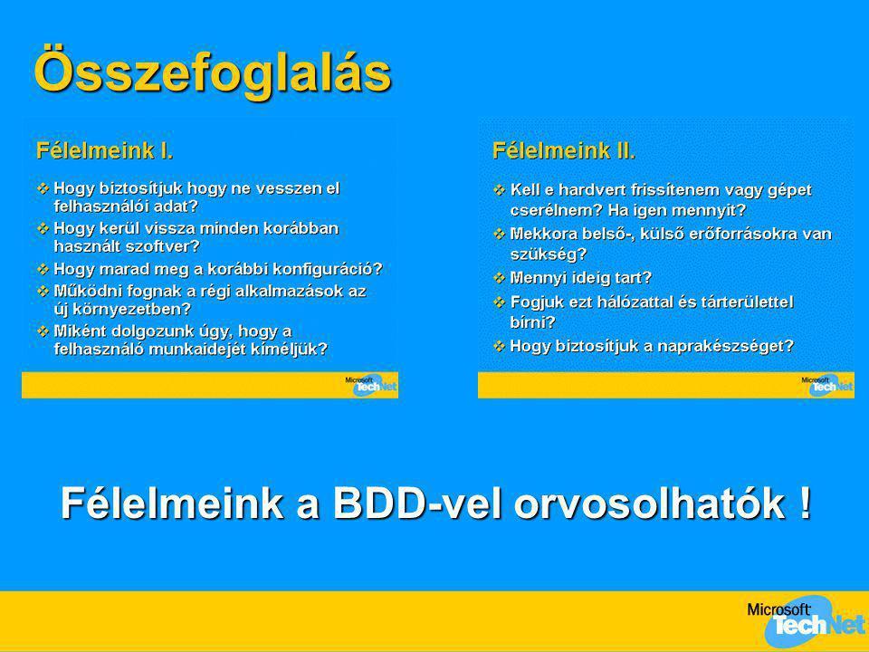Összefoglalás Félelmeink a BDD-vel orvosolhatók !