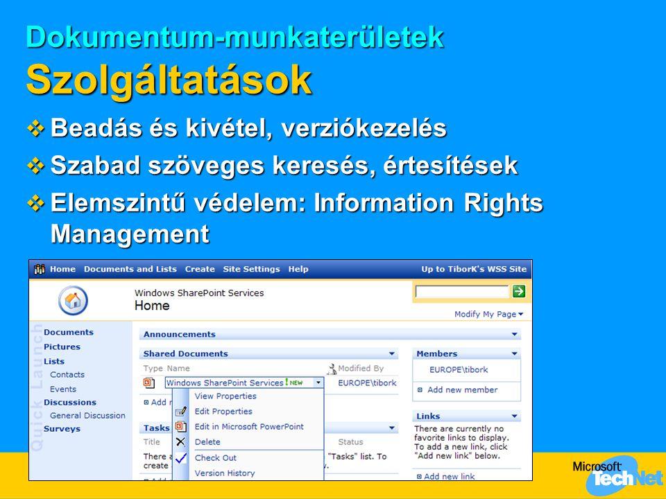 Dokumentum-munkaterületek Szolgáltatások  Beadás és kivétel, verziókezelés  Szabad szöveges keresés, értesítések  Elemszintű védelem: Information R