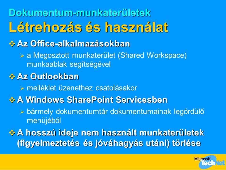 Dokumentum-munkaterületek Létrehozás és használat  Az Office-alkalmazásokban  a Megosztott munkaterület (Shared Workspace) munkaablak segítségével 