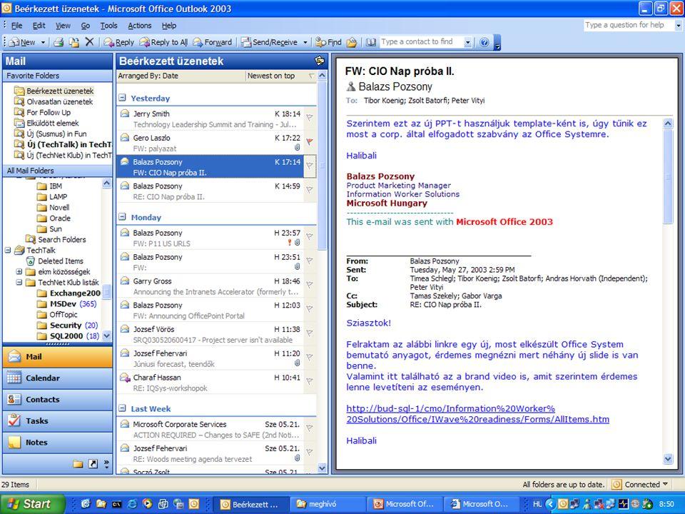 Microsoft Office System Kommunikáció  Cél: a felhasználó számára fontos információ automatikus kiemelése  adott feltételeknek megfelelő üzenetek naprakész gyűjteményének karbantartása és elérhetővé tétele  Megoldás: Outlook 2003 keresőmappák  elnevezett és mentett keresési utasítások  mappa formájában jelennek meg  dinamikusan kiértékelésre kerülnek, és mindig friss információt tartalmaznak