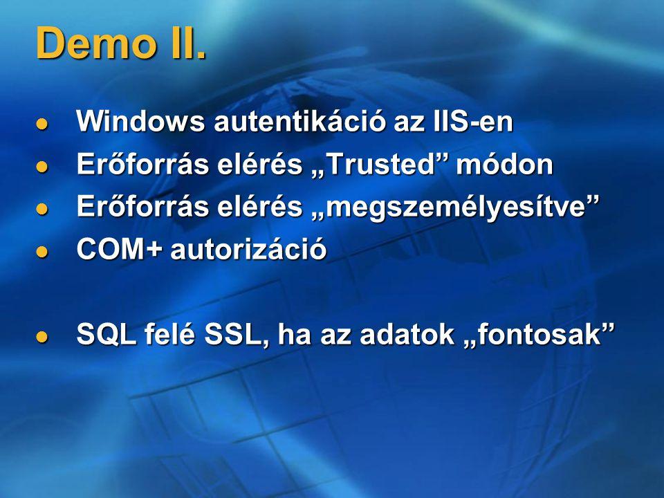 """Demo II. Windows autentikáció az IIS-en Windows autentikáció az IIS-en Erőforrás elérés """"Trusted"""" módon Erőforrás elérés """"Trusted"""" módon Erőforrás elé"""