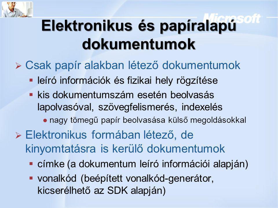 Elektronikus és papíralapú dokumentumok  Csak papír alakban létező dokumentumok  leíró információk és fizikai hely rögzítése  kis dokumentumszám es