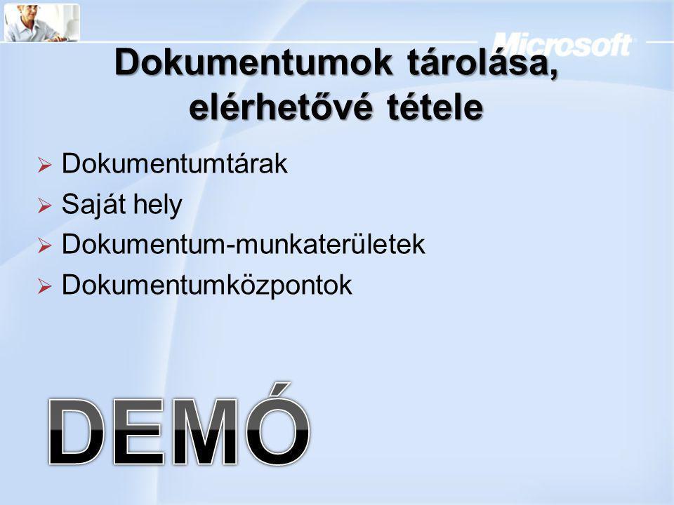 Dokumentumok tárolása, elérhetővé tétele  Dokumentumtárak  Saját hely  Dokumentum-munkaterületek  Dokumentumközpontok