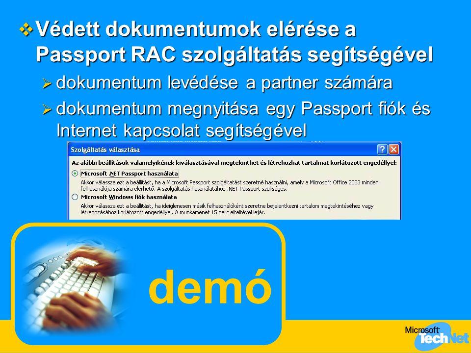 demó  Védett dokumentumok elérése a Passport RAC szolgáltatás segítségével  dokumentum levédése a partner számára  dokumentum megnyitása egy Passport fiók és Internet kapcsolat segítségével