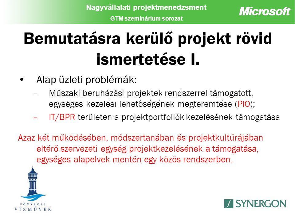 Nagyvállalati projektmenedzsment GTM szeminárium sorozat Bemutatásra kerülő projekt rövid ismertetése I.
