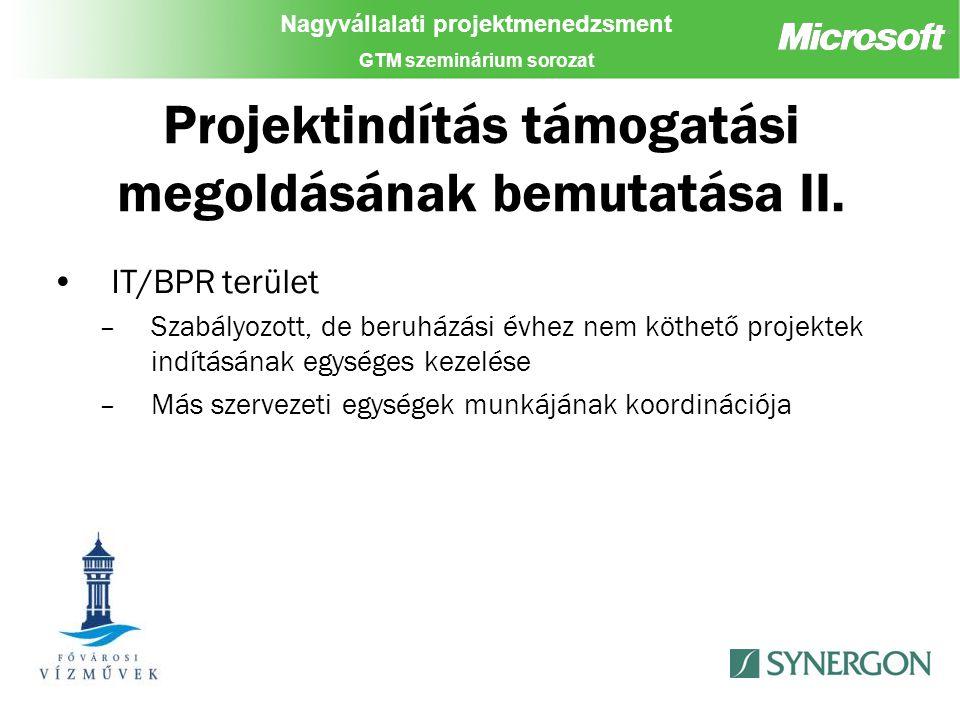 Nagyvállalati projektmenedzsment GTM szeminárium sorozat Projektindítás támogatási megoldásának bemutatása II.