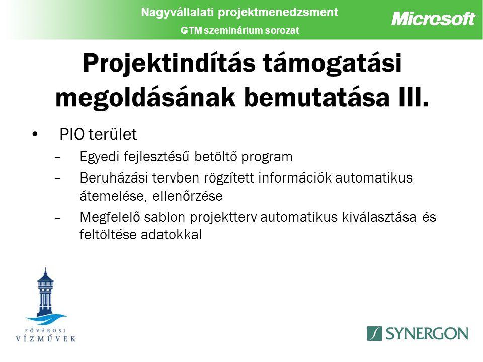 Nagyvállalati projektmenedzsment GTM szeminárium sorozat Projektindítás támogatási megoldásának bemutatása III.