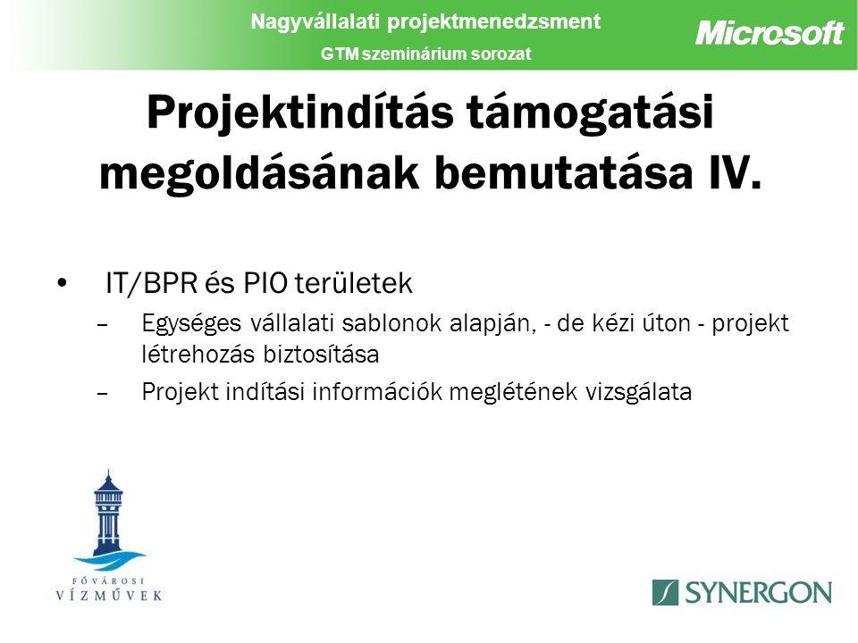 Nagyvállalati projektmenedzsment GTM szeminárium sorozat Projektindítás támogatási megoldásának bemutatása IV.