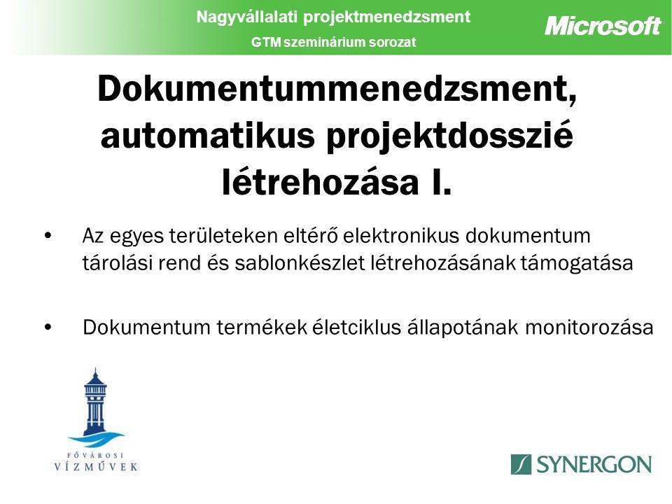 Nagyvállalati projektmenedzsment GTM szeminárium sorozat Dokumentummenedzsment, automatikus projektdosszié létrehozása I.