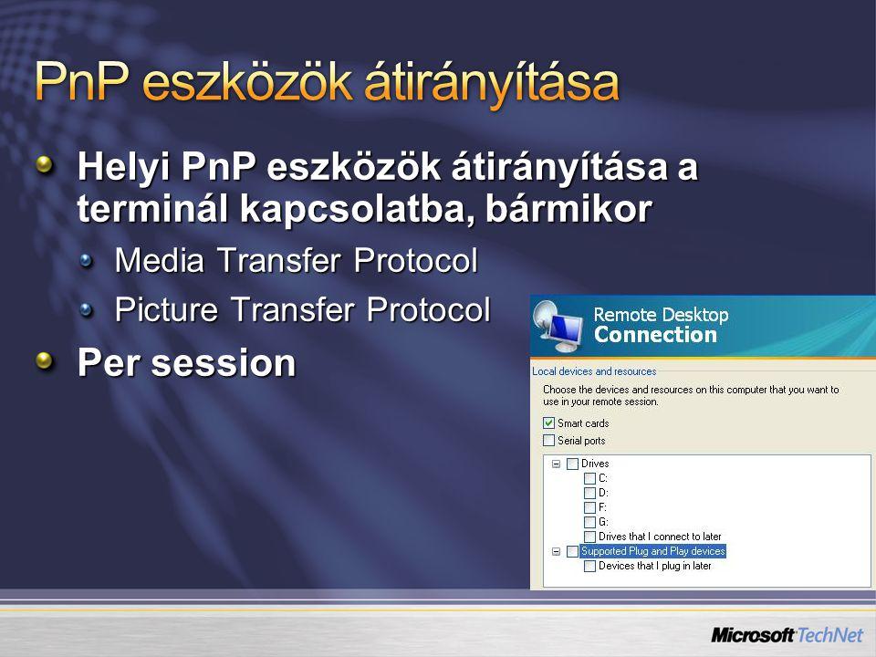 Helyi PnP eszközök átirányítása a terminál kapcsolatba, bármikor Media Transfer Protocol Picture Transfer Protocol Per session