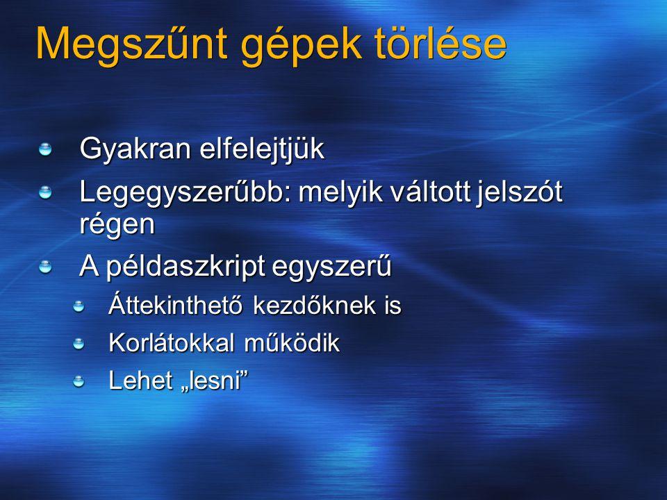 Konstansok, definíciók Const ForReading = 1 Const ForWriting = 2 Dim objFSO, objCompFile, objDCFile, objDomain, objComp, objNTComp Dim strCompFile, strDCFile Dim strDomain, strDCList Dim intSecInADay, intAccountAge strCompFile = C:\Temp\InactivePCs.txt strDCFile = C:\Temp\DCList.txt strDomain = test