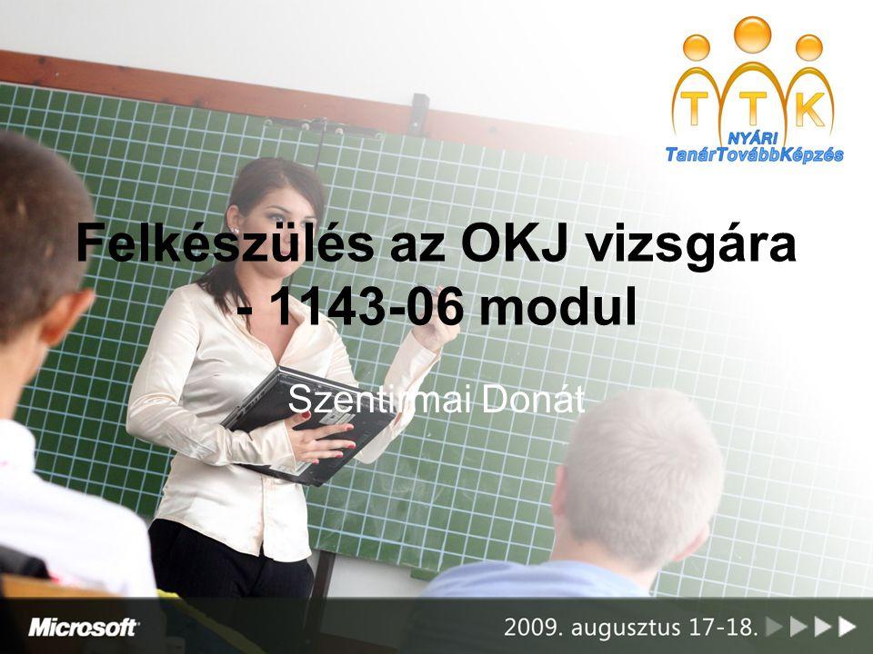 Felkészülés az OKJ vizsgára - 1143-06 modul Szentirmai Donát