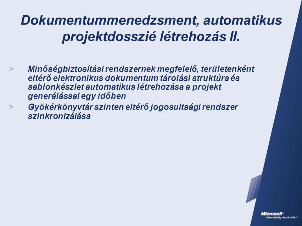 Dokumentummenedzsment, automatikus projektdosszié létrehozás II.  Minőségbiztosítási rendszernek megfelelő, területenként eltérő elektronikus dokumen