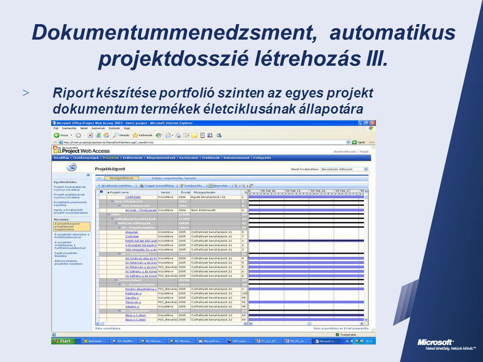 Dokumentummenedzsment, automatikus projektdosszié létrehozás III.  Riport készítése portfolió szinten az egyes projekt dokumentum termékek életciklus