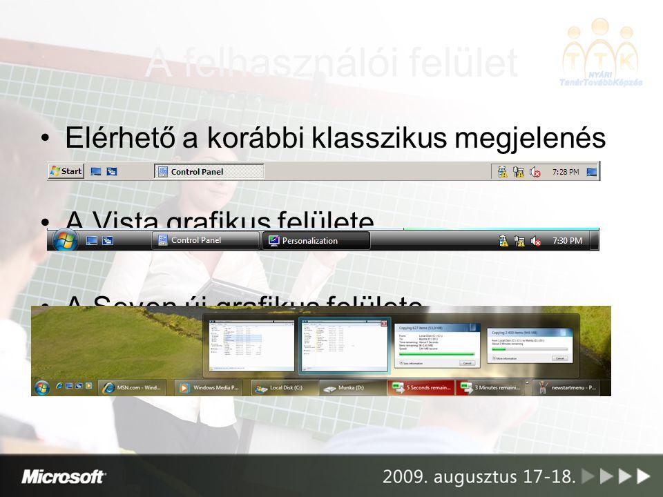 A felhasználói felület Elérhető a korábbi klasszikus megjelenés A Vista grafikus felülete A Seven új grafikus felülete