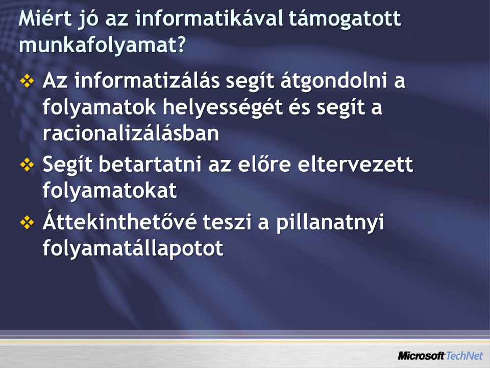 Munkafolyamat eszközök  Windows Workflow Foundation  Windows Sharepoint Services  Microsoft Office Sharepoint Server