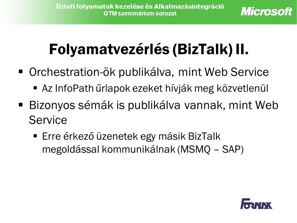 Üzleti folyamatok kezelése és Alkalmazásintegráció GTM szeminárium sorozat Folyamatvezérlés (BizTalk) II.  Orchestration-ök publikálva, mint Web Serv