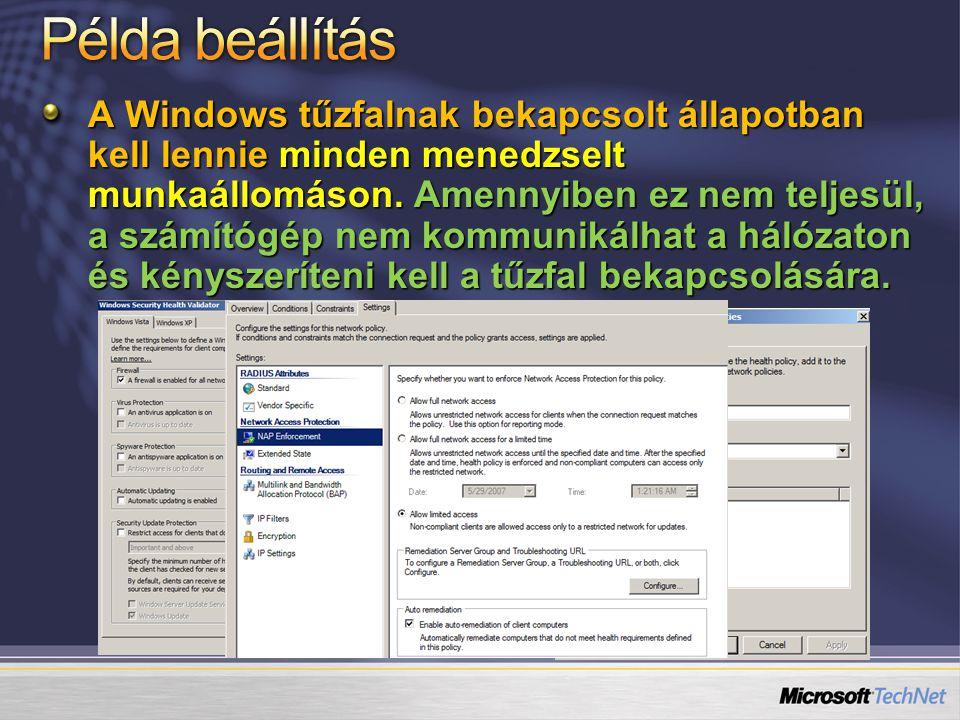 A Windows tűzfalnak bekapcsolt állapotban kell lennie minden menedzselt munkaállomáson. Amennyiben ez nem teljesül, a számítógép nem kommunikálhat a h