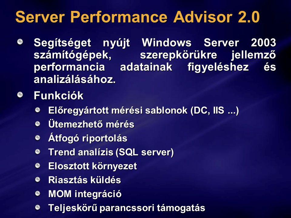 Server Performance Advisor 2.0 Segítséget nyújt Windows Server 2003 számítógépek, szerepkörükre jellemző performancia adatainak figyeléshez és analizálásához.