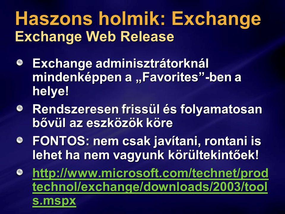 """Haszons holmik: Exchange Exchange Web Release Exchange adminisztrátorknál mindenképpen a """"Favorites -ben a helye."""
