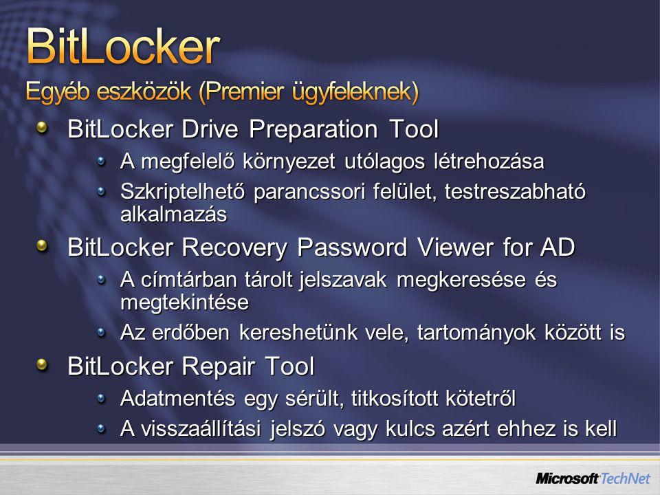 BitLocker Drive Preparation Tool A megfelelő környezet utólagos létrehozása Szkriptelhető parancssori felület, testreszabható alkalmazás BitLocker Rec