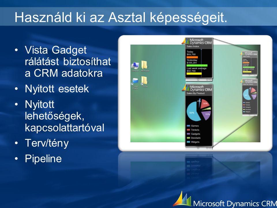 Használd ki az Asztal képességeit. Vista Gadget rálátást biztosíthat a CRM adatokra Nyitott esetek Nyitott lehetőségek, kapcsolattartóval Terv/tény Pi