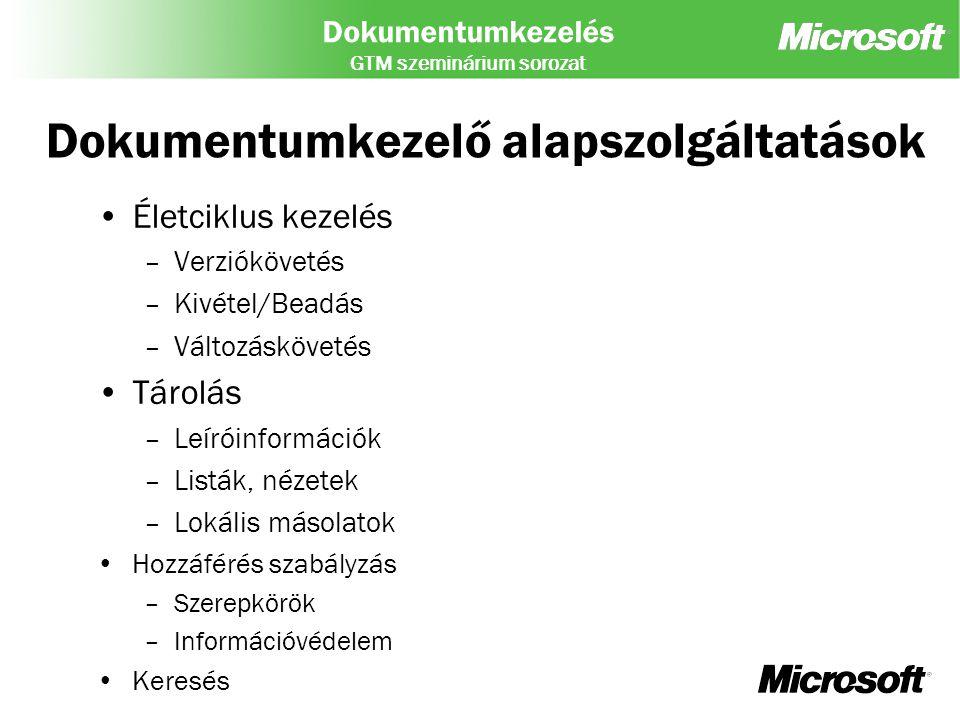 Dokumentumkezelés GTM szeminárium sorozat Technológiai források Termékismertetők: –http://www.microsoft.com/sharepointhttp://www.microsoft.com/sharepoint –http://msdn.microsoft.com/sharepoint Microsoft Solution Accelerator for Intranets –http://www.microsoft.com/technet/itsolutions/techguide/mso/intran ets/intov1.mspx Megoldáskatalógus: –http://directory.partners.extranet.microsoft.com/advsearchresults.as px?productscsv=14 Webkijelzők: –http://www.microsoft.com/sharepoint/downloads/components/defa ult.asp Terméktámogatás: –http://support.microsoft.com/default.aspx?pr=SPPSVR