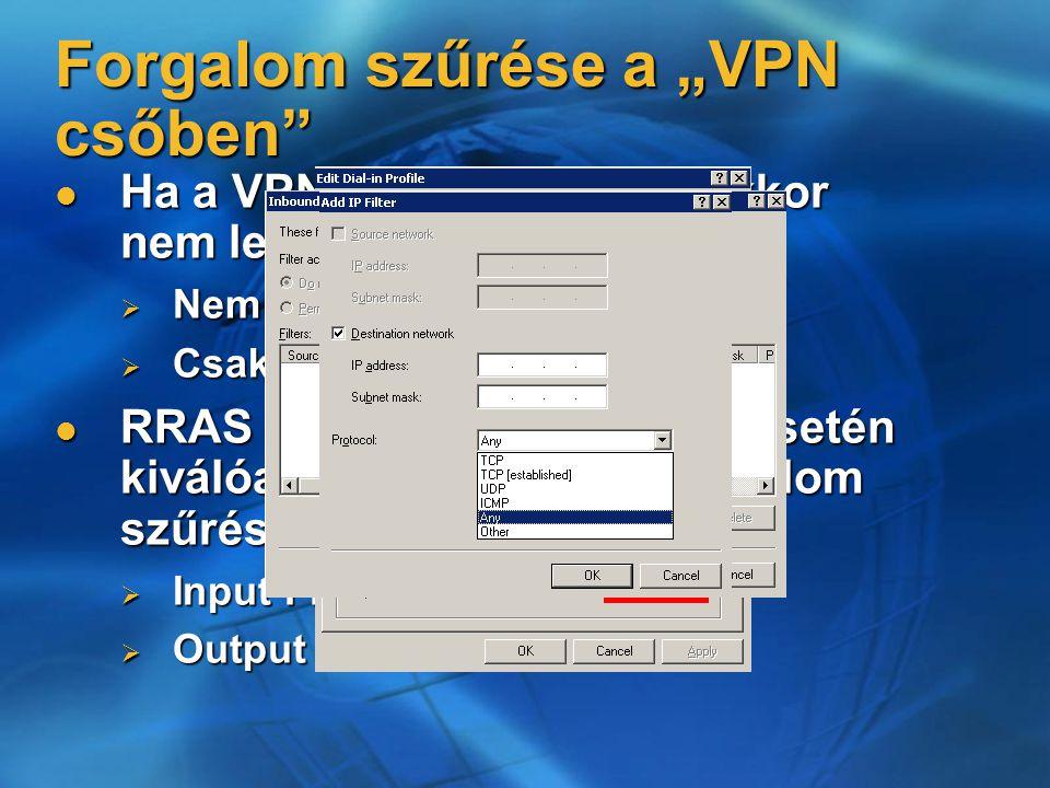 """Forgalom szűrése a """"VPN csőben Ha a VPN csőbe belátnék, akkor nem lenne biztonságos Ha a VPN csőbe belátnék, akkor nem lenne biztonságos  Nem tudunk a csőben szűrni  Csak a végpontokon RRAS alapú VPN kiszolgáló esetén kiválóan alkalmazható a forgalom szűrésére RRAS alapú VPN kiszolgáló esetén kiválóan alkalmazható a forgalom szűrésére  Input Filter  Output Filter"""